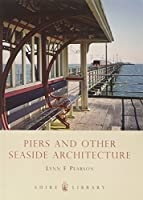 Piers and Other Seaside Architecture (Shire Library) by Lynn F. Pearson(2009-03-24)