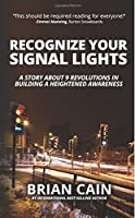 Pillar #11: Recognize Your Signal Lights: A Story About 9 Revolutions In Building A Heightened Awareness [並行輸入品]