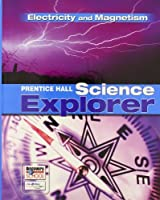 SCIENCE EXPLORER ELECTRICITY AND MAGNETISM STUDENT EDITION 2007【洋書】 [並行輸入品]