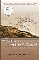 The Mystery of the Alpha and Omega: A Revelation of Jesus in the Original Hebrew Scriptures