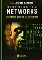 Distributed Networks: Intelligence, Security, and Applications