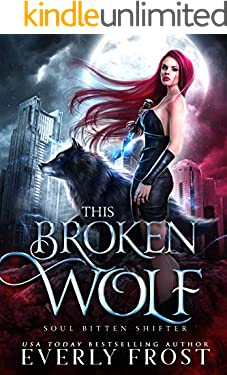 This Broken Wolf: Soul Bitten Shifter Book 2