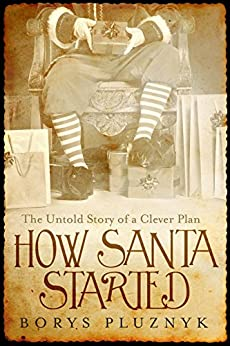 How Santa Started by [Pluznyk, Borys]
