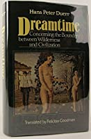 Dreamtime: Concerning the Boundary Between Wilderness and Civilization