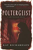 Poltergeist: Number 2 in series (Greywalker Series)