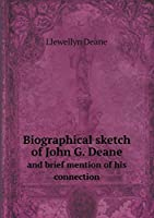 Biographical Sketch of John G. Deane and Brief Mention of His Connection