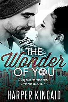 The Wonder of You (A Different Kind of Wonderland Book 1) by [Kincaid, Harper]
