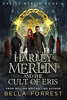 Harley Merlin 6: Harley Merlin and the Cult of Eris by [Forrest, Bella]