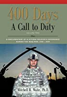 400 DAYS - A Call to Duty: A Documentary of a Citizen-Soldier's Experience During the Iraq War 2008/2009 - Volume 2 [並行輸入品]