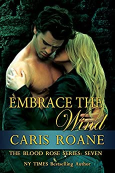 Embrace the Wind (The Blood Rose Series Book 7) by [Roane, Caris]
