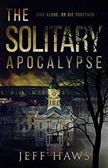 The Solitary Apocalypse by [Haws, Jeff]