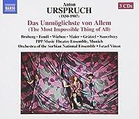 ウルシュプルフ:歌劇「全ての物事において最も不可能なこと」(1897)