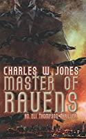 Master of Ravens: An Eli Thompson Thriller Book 2