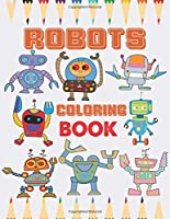 Robots coloring book: Robot coloring pages for girls, boys & kids. Fun Coloring Books For Kids