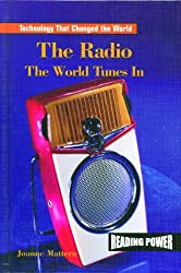 The Radio: The World Tunes in (Technology That Changed the World)