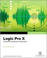 Apple Pro Training Series: Logic Pro X: Professional Music Production by David Nahmani(2013-12-18)