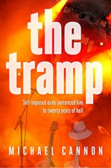 The Tramp: Self-imposed exile sentenced him to twenty years of hell. by [Cannon, Michael]