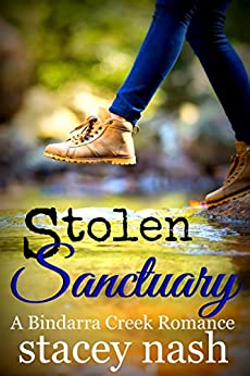 Stolen Sanctuary (A Bindarra Creek Romance) by [Nash, Stacey]