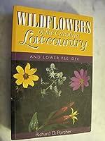 Wildflowers of the Carolina Lowcountry and Lower Pee Dee