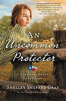 An Uncommon Protector (A Lone Star Hero's Love Story Book 2) by [Gray, Shelley Shepard]