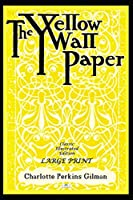 The Yellow Wallpaper (Classic Illustrated Edition)