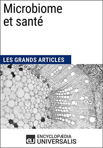 Microbiome et santé: Les Grands Articles d'Universalis (French Edition)