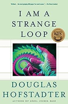 I Am a Strange Loop by [Hofstadter, Douglas R.]