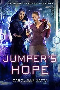 Jumper's Hope: Central Galactic Concordance Book 4 by [Natta, Carol Van]