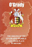 O'Grady: The Origins of the O'Grady Family and Their Place in History (Irish Clan Mini-book)
