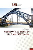 """Viaduc OA 1/2 À Tablier En U - Projet """"rfr""""-Tunisie (Omn.Univ.Europ.)"""