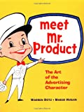 Meet Mr. Product: The Art of the Advertising Character 画像