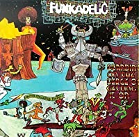 Standing on the Verge of Getting It On by Funkadelic