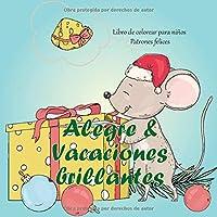 Alegre & Vacaciones brillantes - Libro de colorear para niños - Patrones felices (Colorante de Navidad favorito)