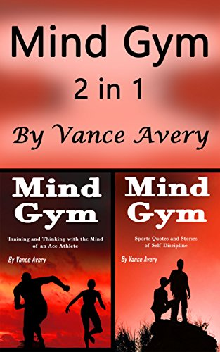 Mind Gym: Workout and Sports Motivation for Real Athletes 2 in 1 (English Edition)