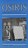 Osiris: A Research Journal Devoted to the History of Science and Its Cultural Influences