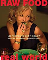 Raw Food/Real World: 100 Recipes to Get the Glow by Matthew Kenney Sarma Melngailis(2005-07-05)