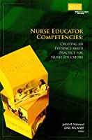 Nurse Educator Competencies: Creating an Evidence-Based Practice for Nurse Educators (NLN)
