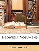 Hedwigia, Volume 46