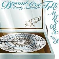DREAMS COME TRUE MUSIC BOX Vol.3 - EARLY SUMMER -