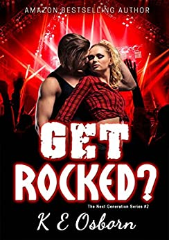 Get Rocked? (The Next Generation Series Book 2) by [Osborn, K E]