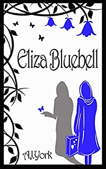 Eliza Bluebell: A Magical Story for Children (The Delilah Dusticle Adventures Book 4) by [York, A. J.]