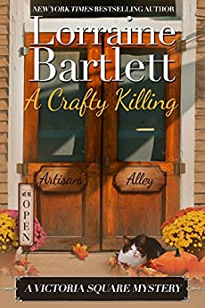 A Crafty Killing (The Victoria Square Mysteries Book 1) by [Bartlett, Lorraine]