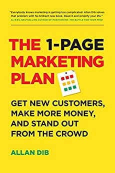 The 1-Page Marketing Plan: Get New Customers, Make More Money, And Stand Out From The Crowd by [Dib, Allan]