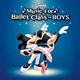 Disney Music For Ballet Class?BOYS