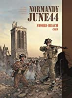 Normandy June 44: Sword Beach - Caen