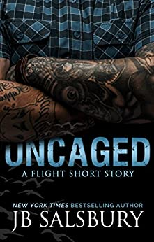 Uncaged: A Fighting for Flight Short Story by [Salsbury, JB ]