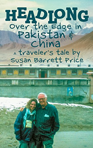Headlong: Over the Edge in Pakistan and China (English Edition)