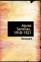 Aguas Serenas, 1918-1921