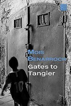 Gates to Tangier by [Benarroch, Mois]