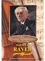 Famous Composers: Maurice Ravel [DVD] [Import]